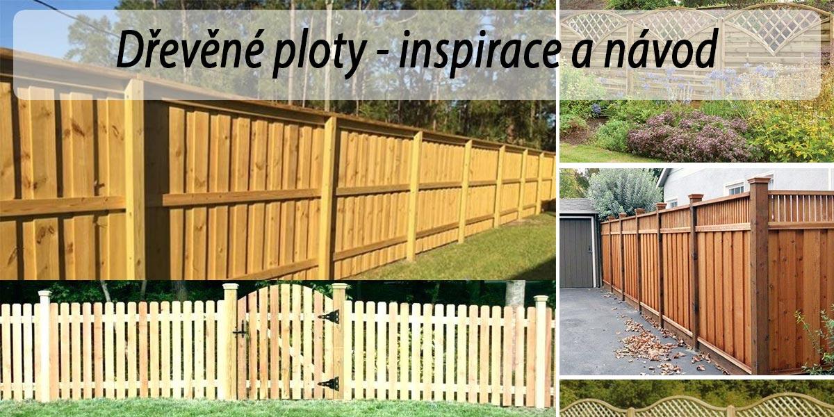 Dřevěné ploty - inspirace, rady, fotogalerie